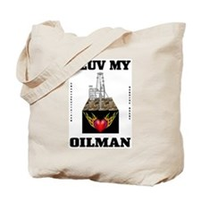I Luv My Oilman Tote Bag
