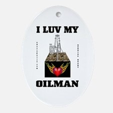 I Luv My Oilman Ornament(Oval)Love,Oil,Gas