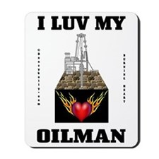 I Luv My Oilman Mousepad,Oil Patch Gift,Gas