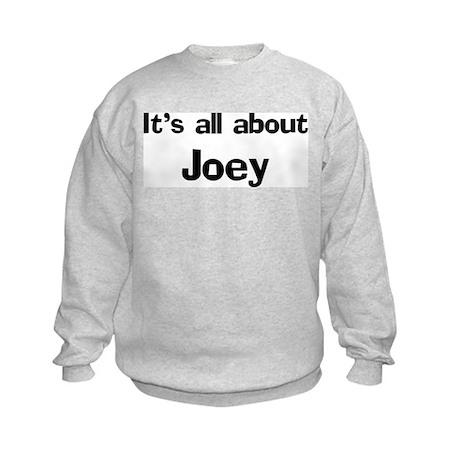 It's all about Joey Kids Sweatshirt