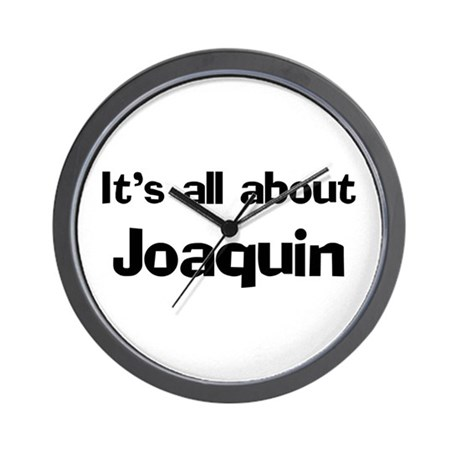 It's all about Joaquin Wall Clock