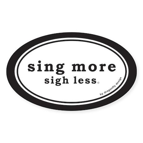 Sing More Sigh Less Bumper Sticker