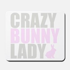 CRAZY BUNNY LADY Mousepad