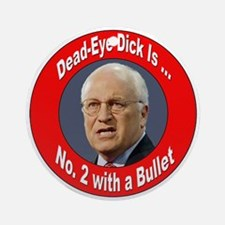 Dead-Eye Dick Cheney Shoots Ornament (Round)