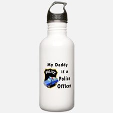 My Daddy Is A Police O Water Bottle
