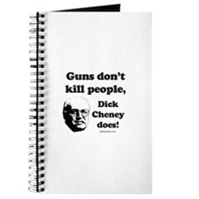 Guns don't kill, Dick Cheney does - Journal