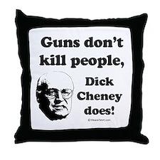 Guns don't kill, Dick Cheney does -  Throw Pillow