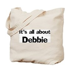 It's all about Debbie Tote Bag