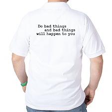 Good Bad Things Front-Back T-Shirt
