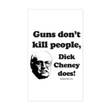 Guns don't kill, Dick Cheney does - Decal