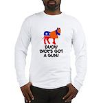 DUCK! DICK'S GOT A GUN! Long Sleeve T-Shirt