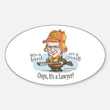 Cheney Shoots Lawyer Oval Decal