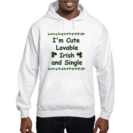 'Cute, Lovable, Irish & Single' Hooded Sweatshirt