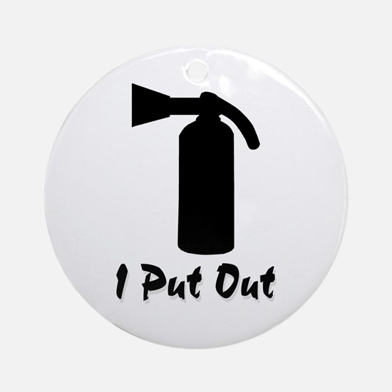 I Put Out ..  Ornament (Round)