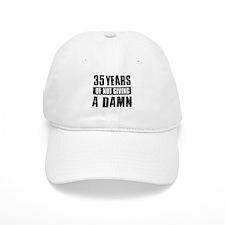 35 years of not giving a damn Baseball Cap