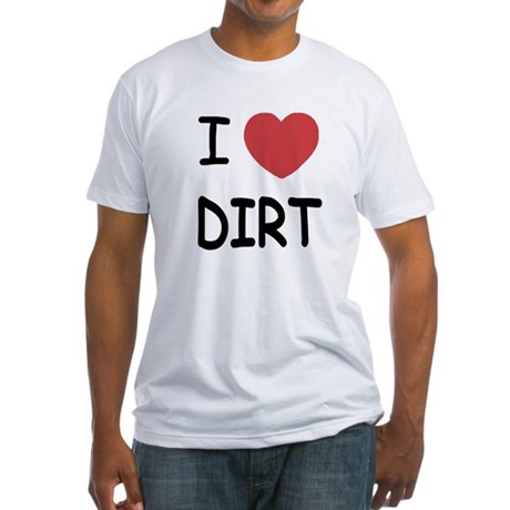 I heart dirt Fitted T-Shirt