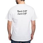 Back Off Jack Off White T-Shirt
