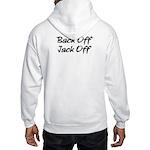 Back Off Jack Off Hooded Sweatshirt