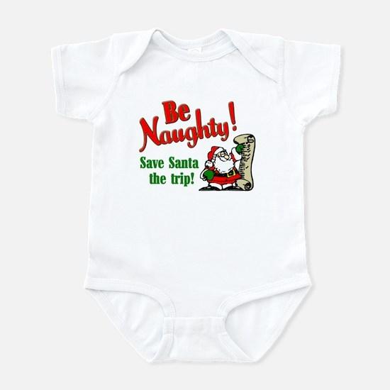 Be Naughty! Save Santa The Tr Infant Bodysuit