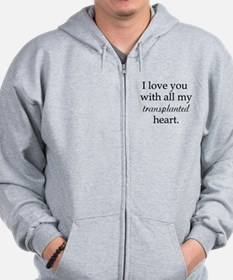 I love you with all my transp Zip Hoodie