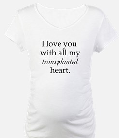 I love you with all my transp Shirt