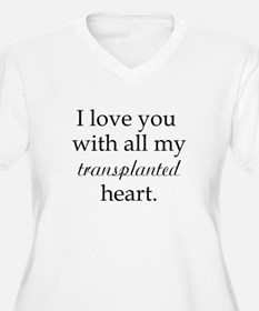 I love you with all my transp T-Shirt