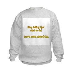 Telling God Sweatshirt