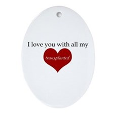 I love you with all my transp Ornament (Oval)