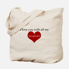 I love you with all my transp Tote Bag