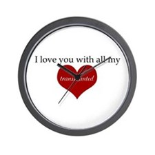 I love you with all my transp Wall Clock