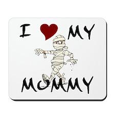 I LOVE My Mummy Mousepad