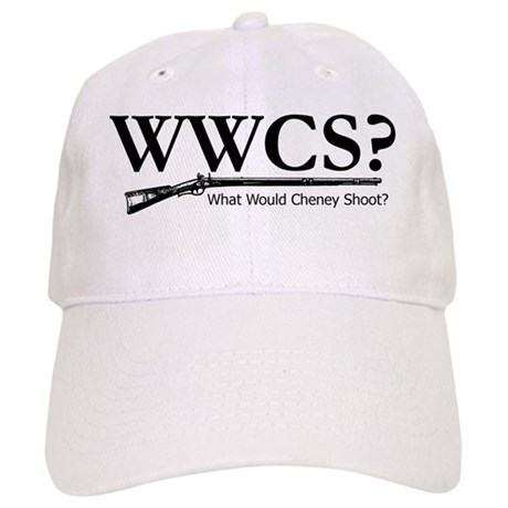 What Would Cheney Shoot? Cap