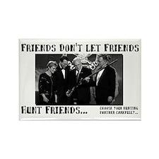 Friends Don't Hunt Friends Rectangle Magnet