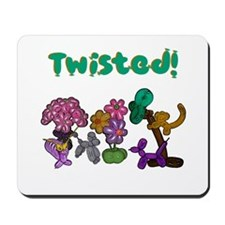 Twisted! Mousepad