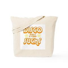Disco Still Sucks Tote Bag