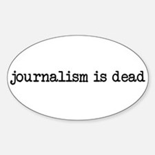 Journalism is Dead Decal