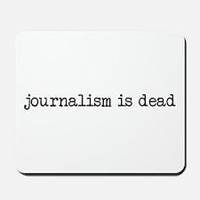 Journalism is Dead Mousepad