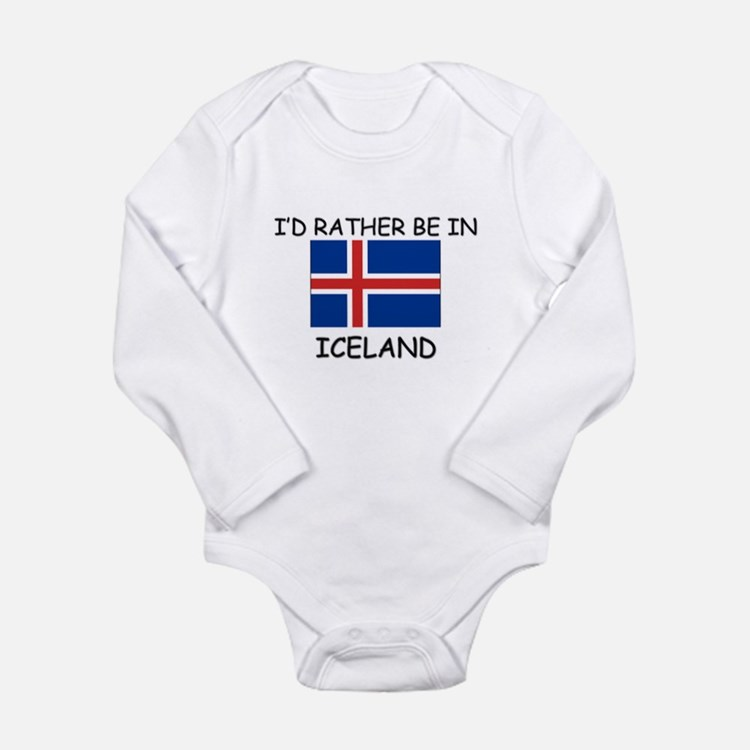 I'd rather be in Iceland Body Suit