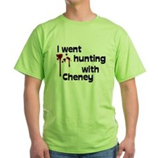 I went hunting with Cheney T-Shirt