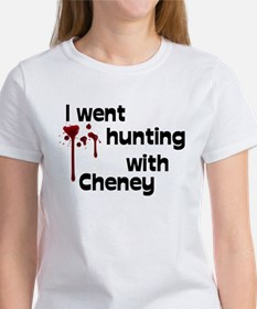 I went hunting with Cheney Women's T-Shirt