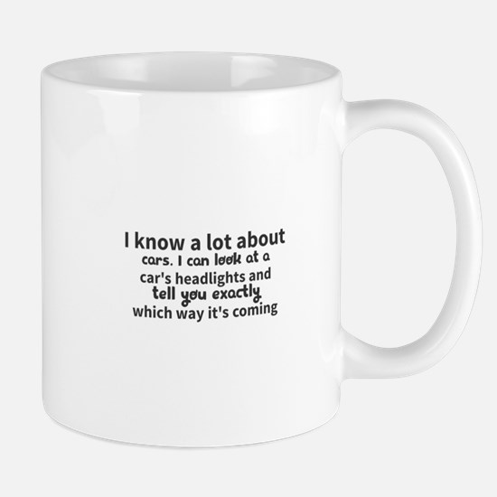 I know a lot about cars. I can look at a car' Mugs