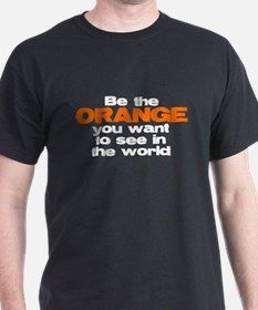 be the orange you want to see in the world_ T-Shir