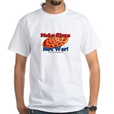 Make Pizza, Not War! Shirt