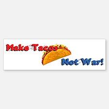 Make Tacos, Not War! Bumper Bumper Sticker
