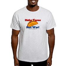 Make Tacos, Not War! T-Shirt