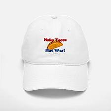 Make Tacos, Not War! Baseball Baseball Cap
