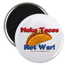 Make Tacos, Not War! Magnet