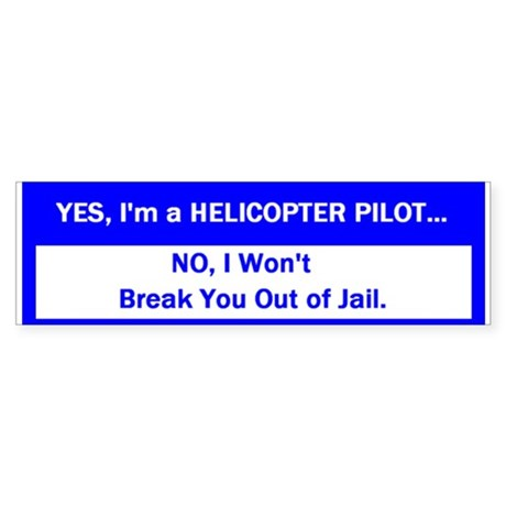 Yes, I'm a Helicopter Pilot Bumper Sticker