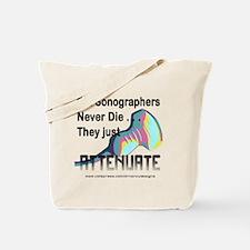 Old Sonographers Never Die Tote Bag