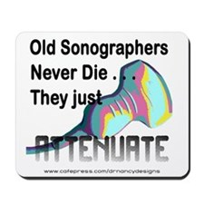 Old Sonographers Never Die Mousepad